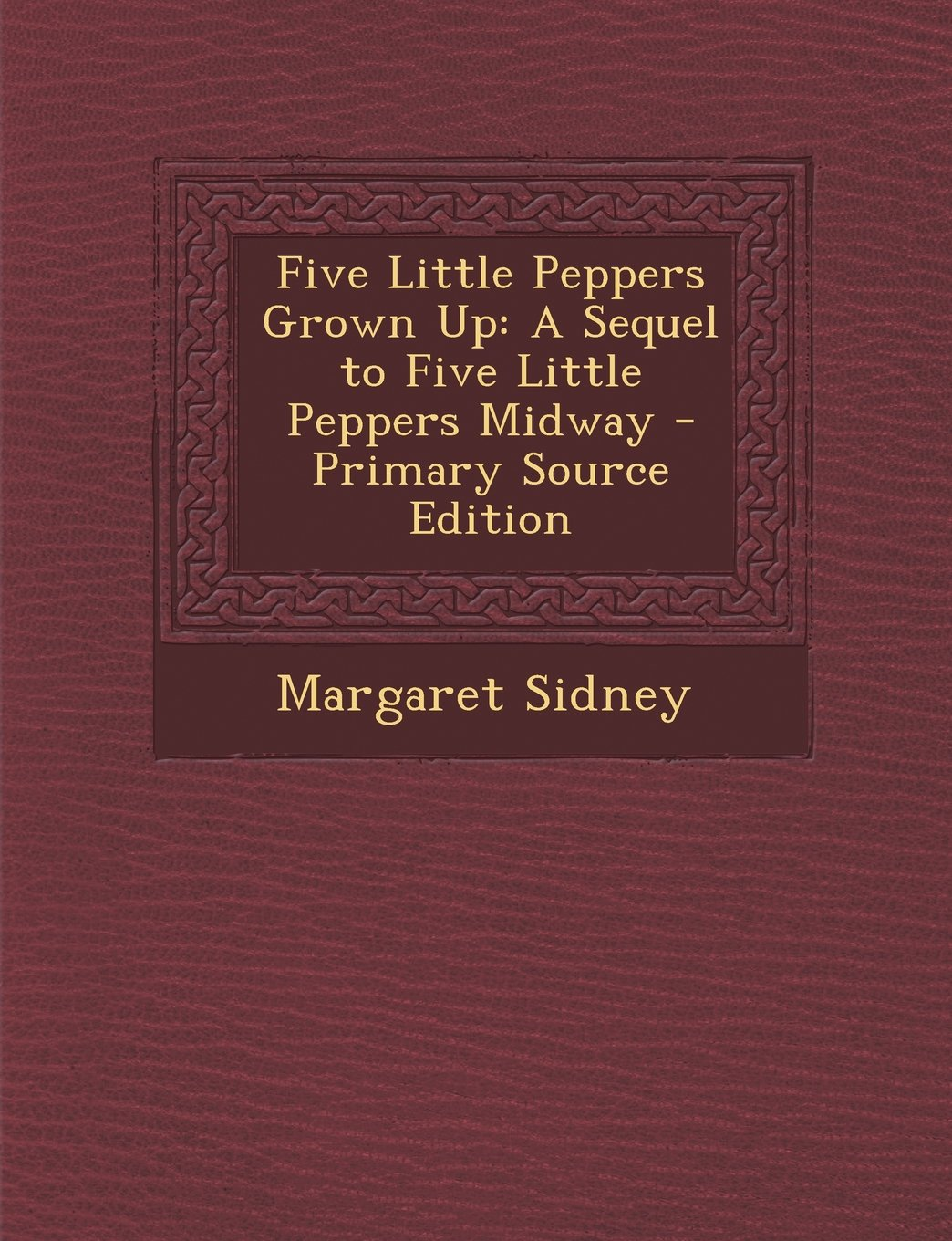 Five Little Peppers Grown Up: A Sequel to Five Little Peppers Midway ebook