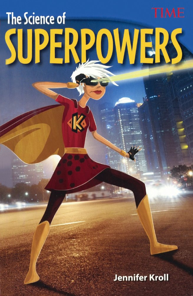 The Science Of Superpowers (Turtleback School & Library Binding Edition) (Time for Kids Nonfiction Readers)