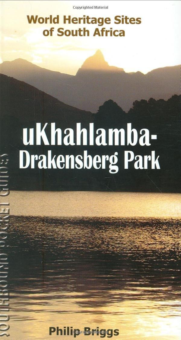 Download ukhahlamba-Drakensberg Park: World Heritage Sites of South Africa (World Heritage Sites of South Africa Travel Guides) PDF