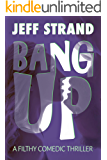 Bang Up: A Filthy Comedic Thriller