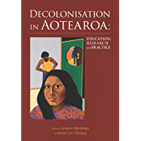 Decolonisation in Aotearoa: Education, Research and Practice