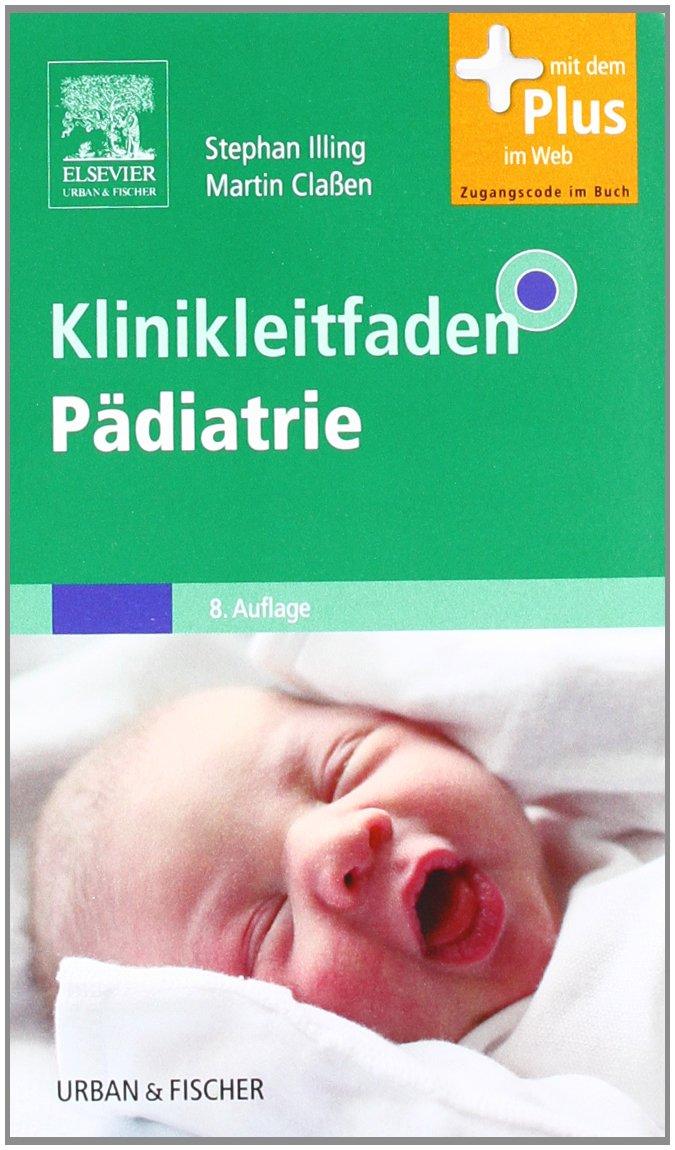 Klinikleitfaden Pädiatrie: mit Zugang zum Elsevier-Portal
