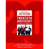America's Test Kitchen Twentieth Anniversary TV Show Cookbook: Best-Ever Recipes from the Most Successful Cooking Show on TV
