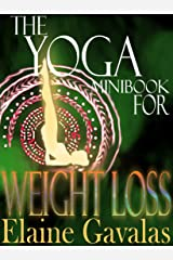 THE YOGA MINIBOOK FOR WEIGHT LOSS (THE YOGA MINIBOOK SERIES 1) Kindle Edition