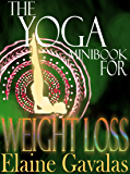 THE YOGA MINIBOOK FOR WEIGHT LOSS (THE YOGA MINIBOOK SERIES 1)