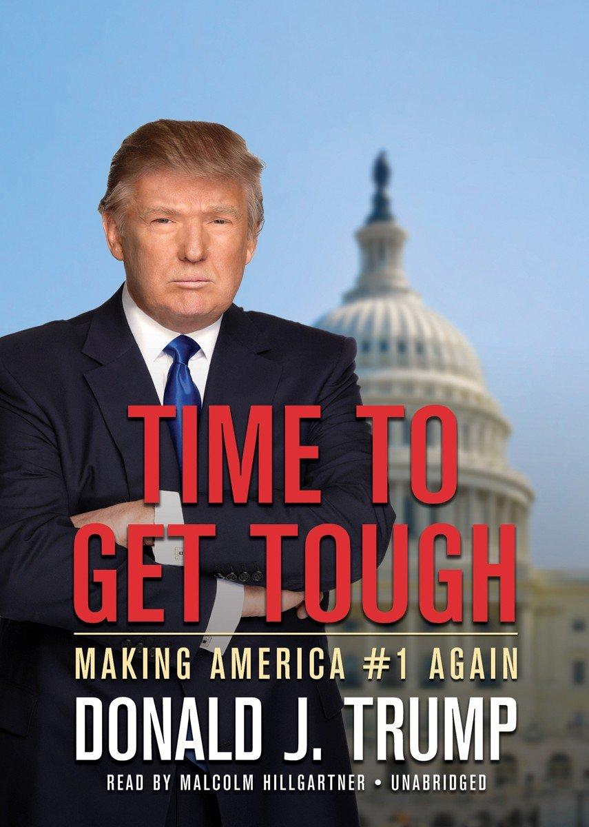 Time to Get Tough: Making America #1 Again: Amazon.es: Trump ...