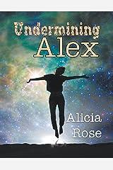 Undermining Alex