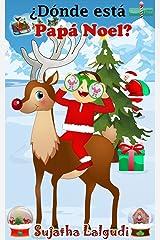 Libros navidad:Dónde está Papá Noel: Spanish Christmas books,libros navidad infantiles, Children's Christmas books in Spanish,navidad libro,Libros para ... infantil ilustrado nº 13) (Spanish Edition) Kindle Edition