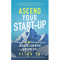 Ascend Your Start-Up: Conquer the 5 Disconnects to Accelerate Growth