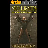 No Limits: 150 Huge Mega Forbidden Taboo Erotica Short Story Collection