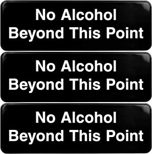No Alchohol Beyond This Point Sign: Easy to Mount Informative Plastic Sign with Symbols 9x3, Pack of 3 (Black)