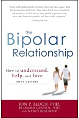The Bipolar Relationship: How to understand, help, and love your partner Kindle Edition