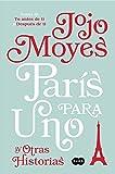 Paris Para Uno y Otras Historias / Paris for One and Other Stories