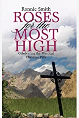 Roses for the Most High: Celebrating the Mystical Christian Path Hardcover