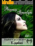 Aniquilando lo que ya está muerto (Bilogía Princesas Inmortales nº 1) (Spanish Edition)