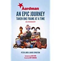 Aardman: An Epic Journey: Taken One Frame at a Time