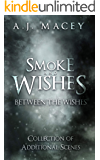 Smoke and Wishes: Between the Wishes: Collection of Additional Scenes (Best Wishes Book 0)