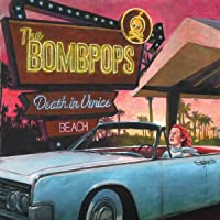 Death In Venice Beach The Bombpops Latest New Songs Download