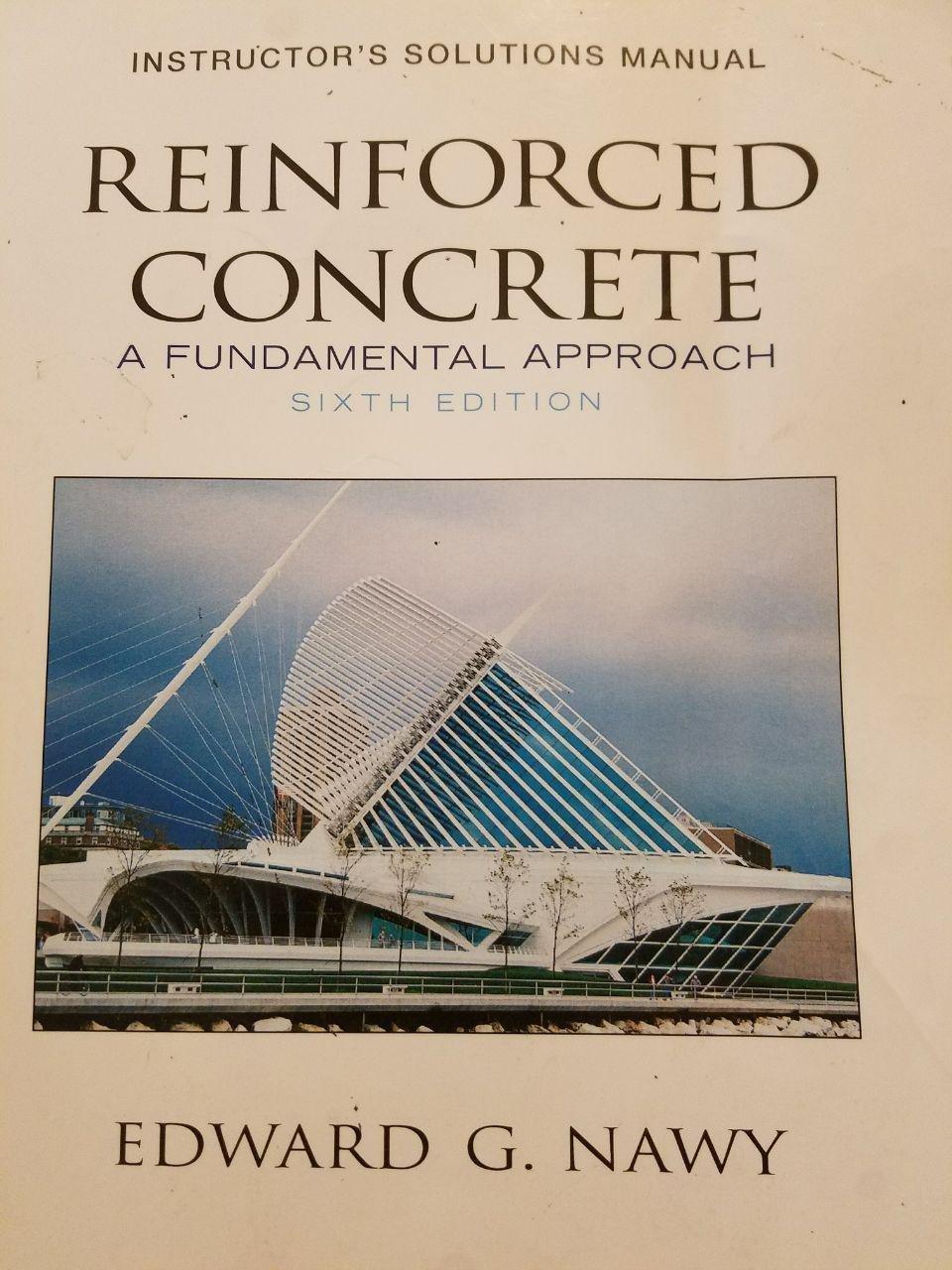 Instructors Solutions Manual for Reinforced Concrete: A Fundamental  Approach, 6/E: Edward G. Nawy: 9780132417020: Amazon.com: Books
