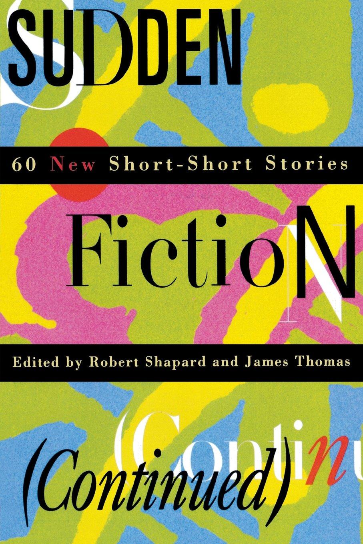 Sudden fiction continued 60 new short short stories robert sudden fiction continued 60 new short short stories robert shapard james thomas 9780393313420 amazon books fandeluxe Choice Image
