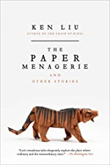 The Paper Menagerie and Other Stories Kindle Edition