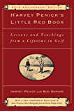 Harvey Penick's Little Red Book: Lessons And Teachings From A Lifetime In Golf