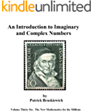 An Introduction to  Imaginary and Complex Numbers (The New Mathematics for the Millions Book 36)