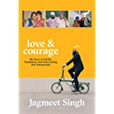 Love & Courage: My Story of Family, Resilience, and Overcoming the Unexpected