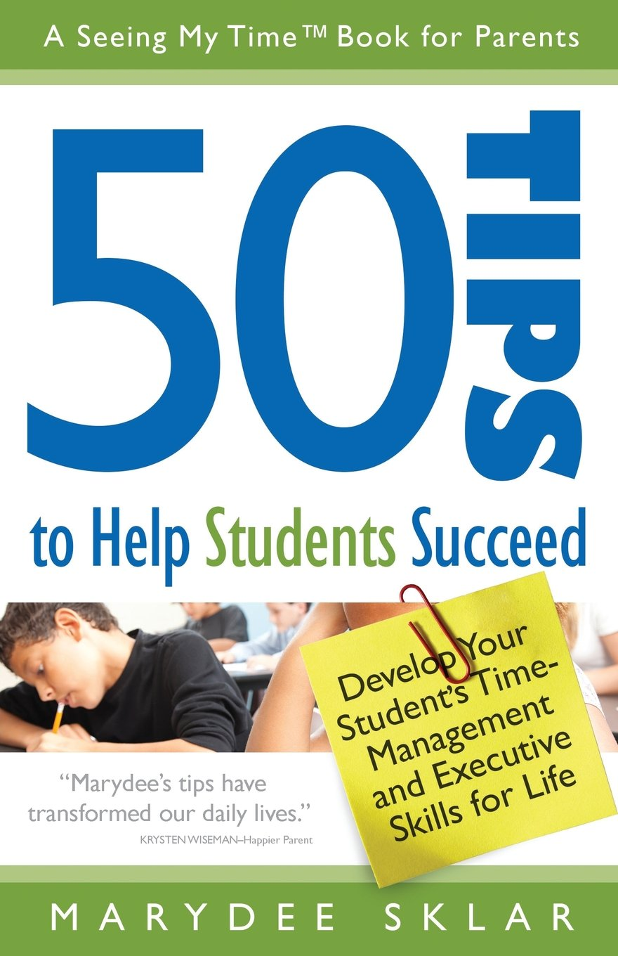50 tips to help students succeed develop your students time 50 tips to help students succeed develop your students time management and executive skills for life marydee sklar 9780982605974 amazon books altavistaventures Gallery