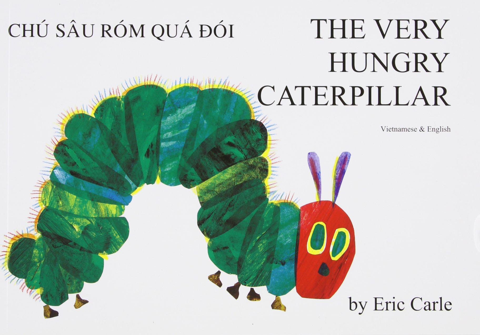 The Very Hungry Caterpillar/Chu Sau Rom Qua Doi/English/Vietnamese (Vietnamese and English Edition)