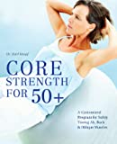 Core Strength for 50+: A Customized Program for