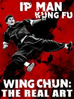 Wing Chun: The Real Art (English Subtitled)