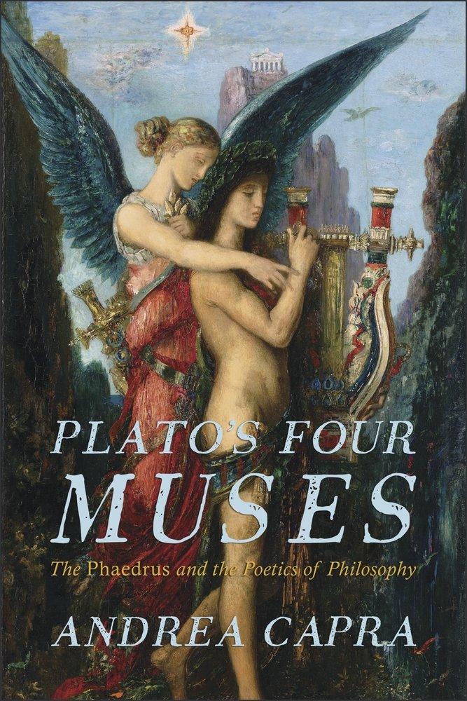Plato's Four Muses: The <i>Phaedrus</i> and the Poetics of Philosophy (Hellenic Studies Series) pdf epub