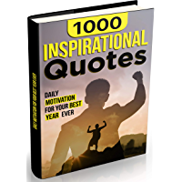 1000 INSPIRATIONAL QUOTES: Daily Motivation For Your Best Year Ever (English Edition)