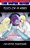 Two Of A Kind (The Super Seven Book 2)