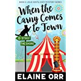 When the Carny Comes to Town (Jolie Gentil Cozy Mystery Series Book 3)