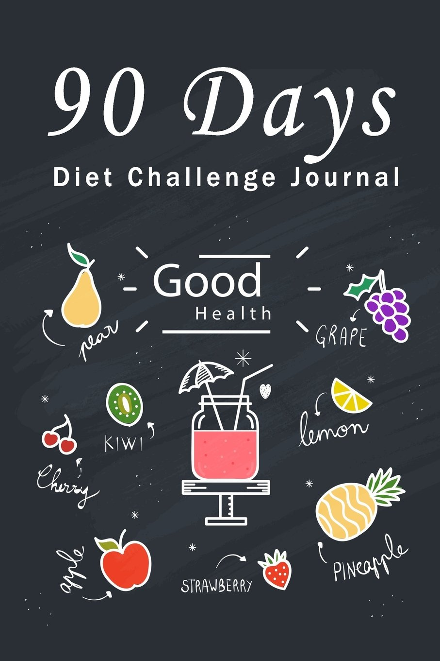 90 Days Diet Challenge Journal: Personal Food Exercise Weight Loss