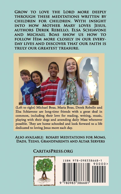 A Child's Treasure: Rosary Meditations for Children: Elsa Schiavone, Derek  Rebello, Michael Boas: 9780983386681: Amazon.com: Books