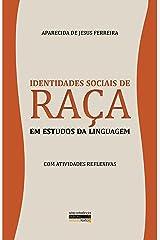 Identidades Sociais de Raça em Estudos da Linguagem: Com Atividades Reflexivas (Portuguese Edition) Kindle Edition