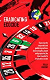 Eradicating Ecocide, Polly Higgins, 0856832758