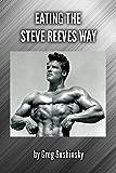 Eating the Steve Reeves Way