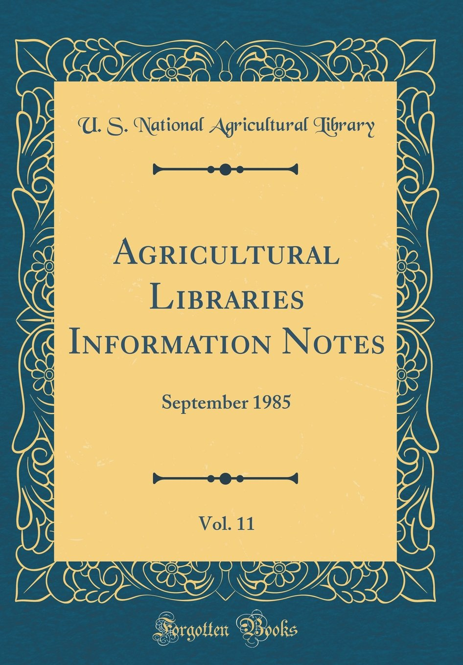 Read Online Agricultural Libraries Information Notes, Vol. 11: September 1985 (Classic Reprint) pdf epub