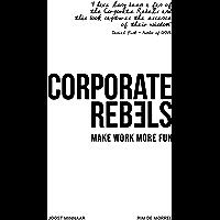 Corporate Rebels: Make work more fun (English Edition)