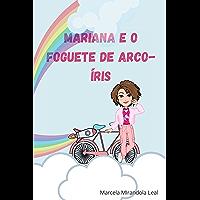 MARIANA E O FOGUETE DE ARCO-ÍRIS: VAMOS BRINCAR DE IMAGINAR