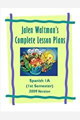Jalen Waltman's Complete Spanish Lesson Plans Spanish 1A: First Semester High School Spanish Kindle Edition