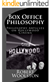 Box Office Philosophy: Philosophy Articles on Hollywood Cinema
