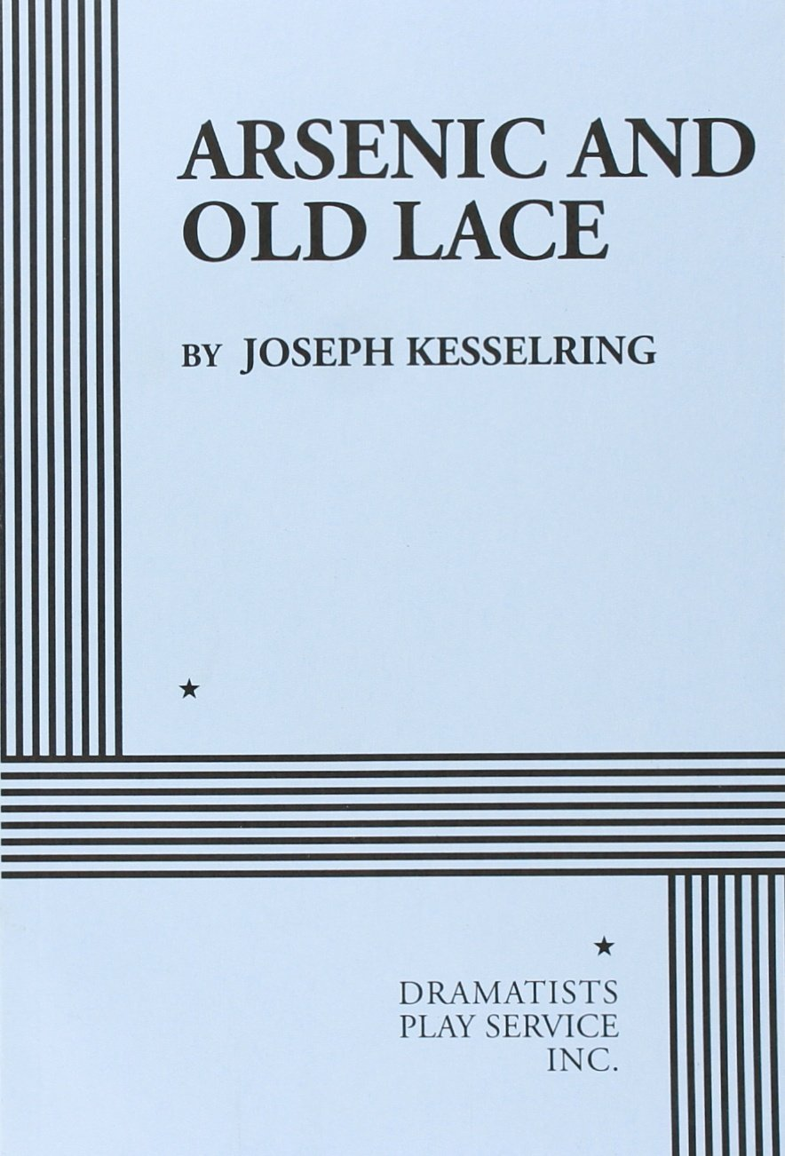 Arsenic and old lace acting edition joseph kesselring arsenic and old lace acting edition joseph kesselring 9780822200659 amazon books fandeluxe Image collections