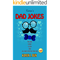 Karen's Dad Jokes: The Bad, Funny, Clean And LOL Jokes For The Cool Dad
