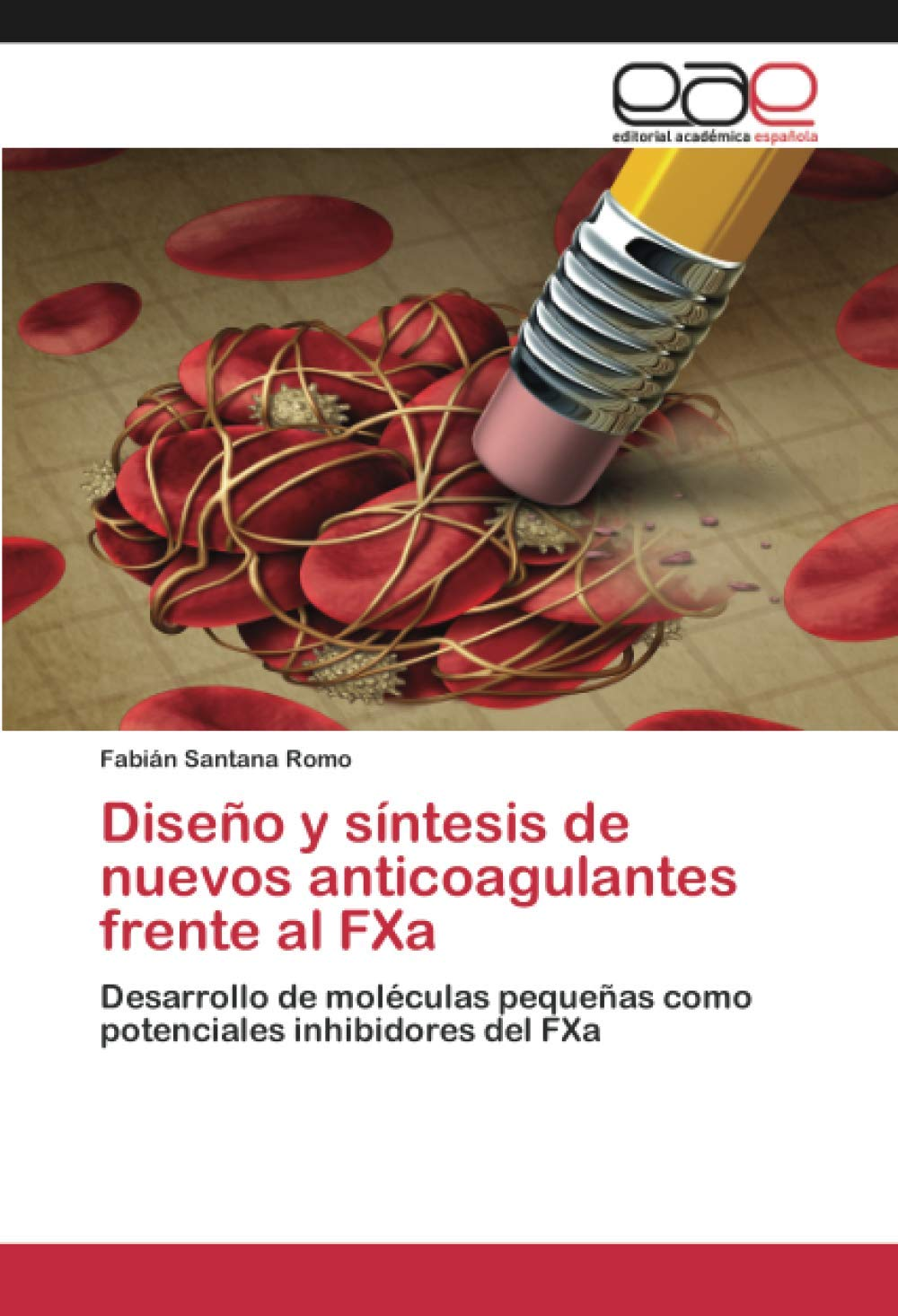 Diseño y síntesis de nuevos anticoagulantes frente al FXa ...