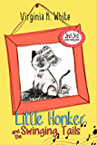 Little Honker and the Swinging Tails (The Little Honker Series Book 3)